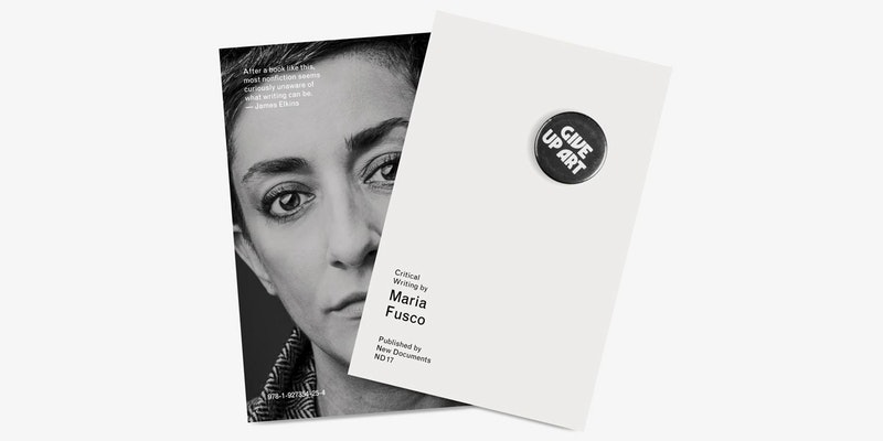 Maria Fusco, 'Give Up Art', published by New Documents